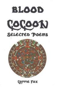 Blood cocoon - selected poems