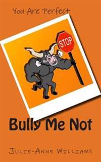 Bully Me Not