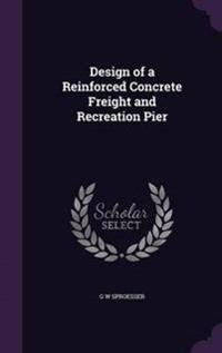 Design of a Reinforced Concrete Freight and Recreation Pier