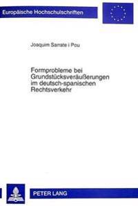 Formprobleme Bei Grundstuecksveraeusserungen Im Deutsch-Spanischen Rechtsverkehr: Zur Wirkung Der Art. 9 Evue Und Art. 11 Egbgb