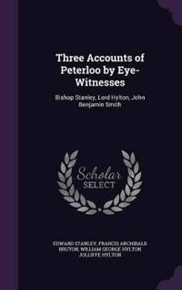 Three Accounts of Peterloo by Eye-Witnesses