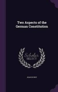 Two Aspects of the German Constitution