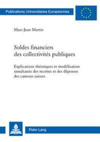 Soldes Financiers Des Collectivites Publiques: Explications Theoriques Et Modelisation Simultanee Des Recettes Et Des Depenses Des Cantons Suisses