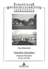 Veraenderte Identitaeten: Potsdamer Platz Berlin - Donau-City Wien