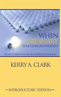 When Ordinary Is No Longer Enough: What It Means to Be No-Longer-Common