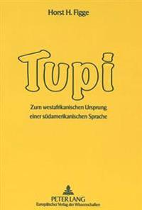 Tupi: Zum Westafrikanischen Ursprung Einer Suedamerikanischen Sprache