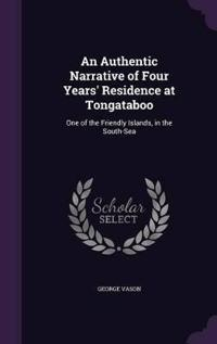 An Authentic Narrative of Four Years' Residence at Tongataboo