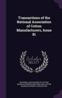Transactions of the National Association of Cotton Manufacturers, Issue 81