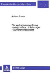 Die Vertragsraumordnung Nach 14 ABS. 2 Salzburger Raumordnungsgesetz