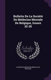 Bulletin de La Societe de Medecine Mentale de Belgique, Issues 32-35