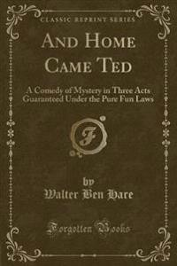 And Home Came Ted