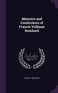 Memoirs and Confessions of Francis Volkmar Reinhard