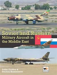 Soviet and Russian Military Aircraft in the Middle East