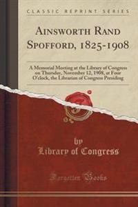 Ainsworth Rand Spofford, 1825-1908