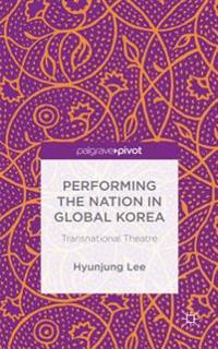 Performing the Nation in Global Korea