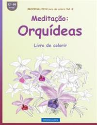 Brockhausen Livro de Colorir Vol. 4 - Meditação: Orquídeas: Livro de Colorir