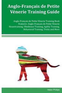 Anglo-Francais de Petite Venerie Training Guide Anglo-Francais de Petite Venerie Training Book Features: Anglo- Francais de Petite Venerie Housetraini