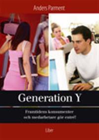 Generation Y - framtidens konsumenter och medarbetare gör entré