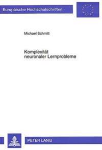 Komplexitaet Neuronaler Lernprobleme