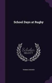 School Days at Rugby