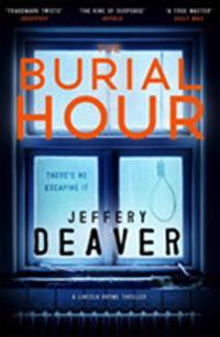 The Burial Hour - Jeffery Deaver - böcker (9781473618657)     Bokhandel