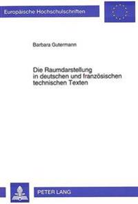 Die Raumdarstellung in Deutschen Und Franzoesischen Technischen Texten: Sprachvergleichende Untersuchungen Zur Frequenz Der Darstellung Raeumlicher Re
