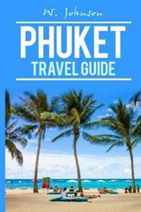Phuket: Phuket Travel Guide