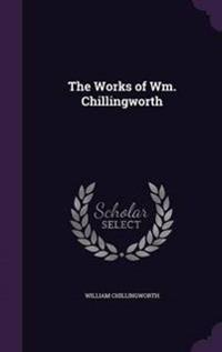 The Works of Wm. Chillingworth