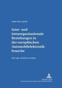 Inter- Und Intraorganisationale Beziehungen in Der Europaeischen Automobilelektronikbranche: Eine Ego-Zentrierte Analyse