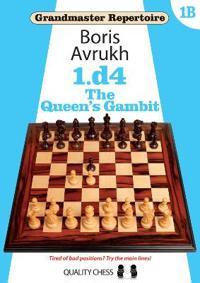 Grandmaster Repertoire 1b: 1.D4: The Queen's Gambit