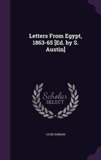 Letters from Egypt, 1863-65 [Ed. by S. Austin]
