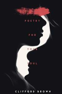 Poetry for Your Soul: Words for Dally Inspiration