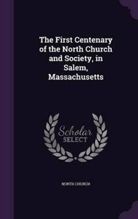 The First Centenary of the North Church and Society, in Salem, Massachusetts