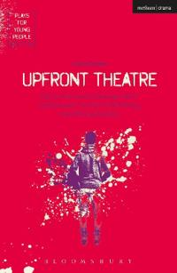 Upfront Theatre: Why Is John Lennon Wearing a Skirt?; Arsehammers; The Year of the Monkey; Hard Working Families