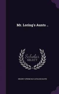 Mr. Loring's Aunts ..