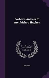 Forbes's Answer to Archbishop Hughes