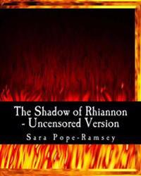 The Shadow of Rhiannon - Uncensored Version