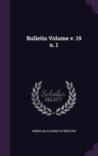 Bulletin Volume V. 19 N. 1
