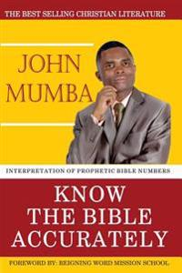 Know the Bible Accurately: Interpretation of Prophetic Bible Numbers