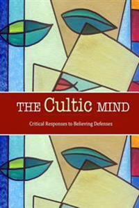 The Cultic Mind: Critical Responses to Believing Defenses