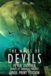 The Wiles of Devils: Prelude to Legends of Erodore Book II