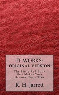 It Works - Original Edition: The Little Red Book That Makes Your Dreams Come True