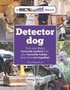 Detector Dog: Turn Your Dog's Favourite Pastime Into Your Favourite Hobby and Have Fun Together!
