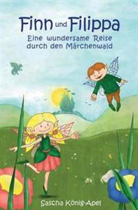 Finn Und Filippa: Eine Wundersame Reise Durch Den Marchenwald