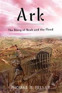 Ark: the Story of Noah and the Flood