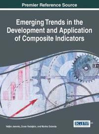 Emerging Trends in the Development and Application of Composite Indicators