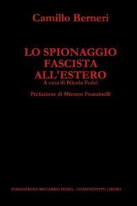 Lo Spionaggio Fascista All'estero