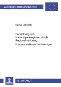 Entwicklung Von Nationalparkregionen Durch Regionalmarketing: Untersucht Am Beispiel Der Mueritzregion