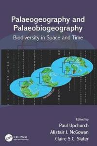 Palaeogeography and Palaeobiogeography