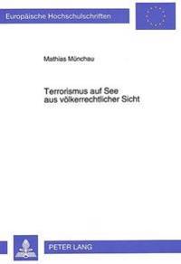 Terrorismus Auf See Aus Voelkerrechtlicher Sicht